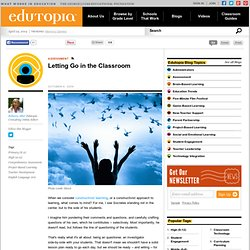 Letting Go in the Classroom