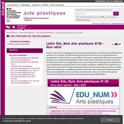 Lettre Édu_Num Arts plastiques N°26 - Hors série — Arts Plastiques
