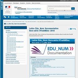 Lettre Édu_Num Documentation Hors-série #TraAMDoc 2018 — Documentation (CDI)