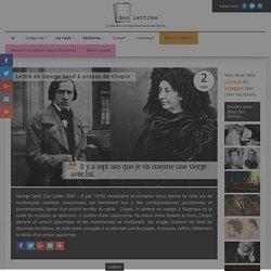 Lettre de George Sand à propos de Chopin : « Il y a sept ans que je vis comme une vierge avec lui.