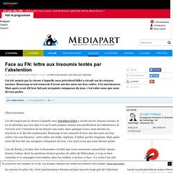 Face au FN: lettre aux Insoumis tentés par l'abstention