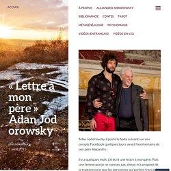 «Lettre à mon père Adan Jodorowsky