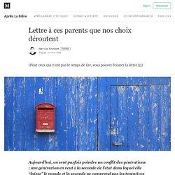 Lettre à ces parents que nos choix déroutent - Après La Bière