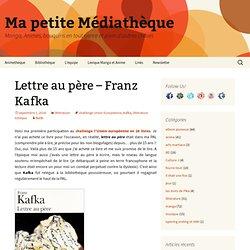 Lettre au père - Franz Kafka - Ma petite Médiathèque