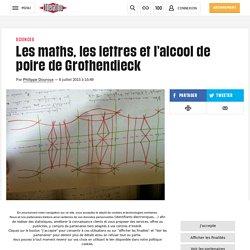 Les maths, les lettres et l'alcool de poire de Grothendieck