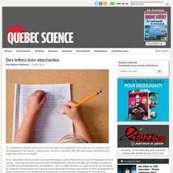 Des lettres bien attachantes / Québec Science