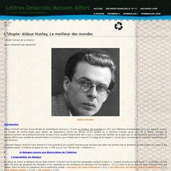 Lettres Delacroix Maisons Alfort » Blog Archive » L'Utopie: Aldous Huxley, Le meilleur des mondes