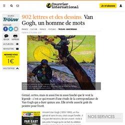 902 LETTRES ET DES DESSINS. Van Gogh, un homme de mots