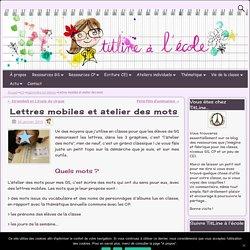 Lettres mobiles et atelier des mots