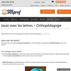 Jouer avec les lettres - Orthopédagogie