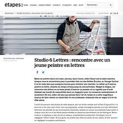 Studio 6 Lettres : rencontre avec un jeune peintre en lettres – étapes: – Medium