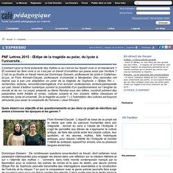 PNF Lettres 2015 : Œdipe de la tragédie au polar, du lycée à l'université...