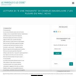 """Lettura di """"À une passante"""" di Charles Baudelaire (""""Les Fleurs du Mal"""", XCIII)"""