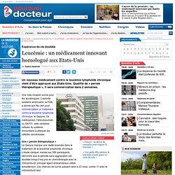 Leucémie : un médicament innovant homologué aux Etats-Unis