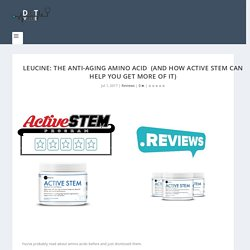 The Anti-Aging Amino Acid And How Active Stem Can Help You Get More of It