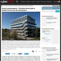 Ecole Leutschenbach : Christian Kerez jette le trouble sur les lois de la pesanteur