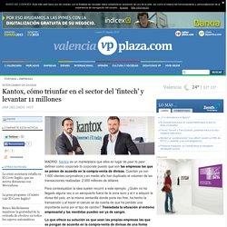 Kantox, cómo levantar 11 millones y triunfar en el sector del 'fintech'