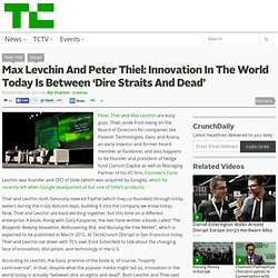 Max Levchin And Peter Thiel: Innovation In The World Today Is Between 'Dire Straits And Dead'