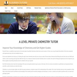 A Level Chemistry Tutor & IGCSE Private Chemistry Tutor London