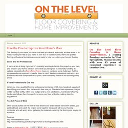 Hire the Pros to Improve Your Home's Floor