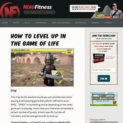 How to Level Up in the Game of Life | Nerd Fitness - StumbleUpon