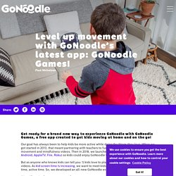 Level up movement with GoNoodle's latest app: GoNoodle Games! - GoNoodle