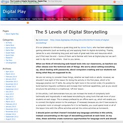 The 5 Levels of Digital Storytelling | Digital Play