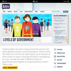 Levels of Government: 31/05/2016, Behind the News