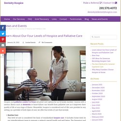 Learn About Our Four Levels of Hospice and Palliative Care