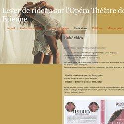 Lever de rideau sur l'Opéra Théâtre de Saint-Etienne: Unité vidéo