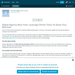 Digital Agency New York: Leverage Online Tools To Grow Your Business