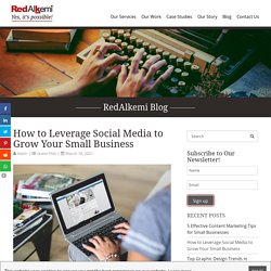 How to Leverage Social Media to Grow Your Small Business - RedAlkemi