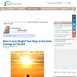 Want to Lose Weight? Four Ways to Get Some Leverage on Yourself