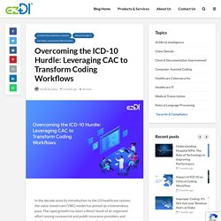 Overcoming the ICD-10 Hurdle: Leveraging CAC to Transform Coding Workflows