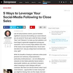5 Ways to Leverage Your Social-Media Following to Close Sales