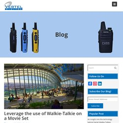 Leverage the use of Walkie-Talkie on a Movie Set - Blog