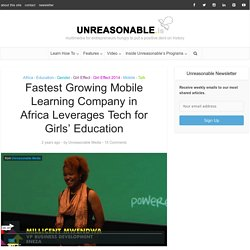 Fastest Growing Mobile Learning Company in Africa Leverages Tech for Girls' Education - UNREASONABLE