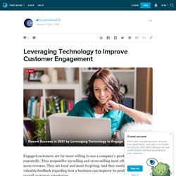 Leveraging Technology to Improve Customer Engagement : ext_5350227 — LiveJournal