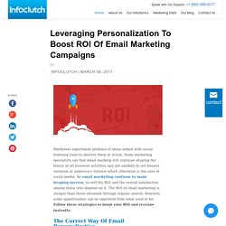 Leveraging Personalization To Boost ROI Of Email Marketing Campaigns