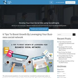6 Tips To Boost Growth By Leveraging Your Business social network - SocialEngine India Blog