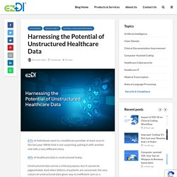 Harnessing the Potential of Unstructured Healthcare Data