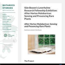 Siân Bowen's Leverhulme Research Fellowship Exhibition: After Hortus Malabaricus: Sensing and Presencing Rare Plants