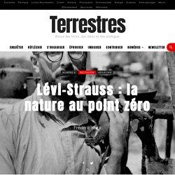 Lévi-Strauss: la nature au point zéro