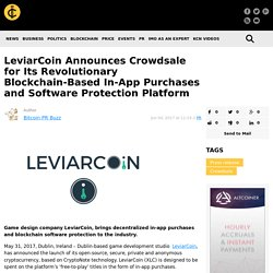LeviarCoin Announces Crowdsale for Its Revolutionary Blockchain-Based In-App Purchases and Software Protection Platform