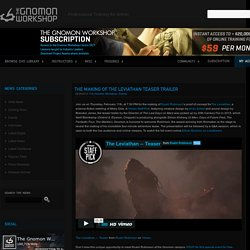 The Making of The Leviathan Teaser Trailer — The Gnomon Workshop News