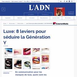 Luxe: 8 leviers pour séduire la Génération Y - MEDIA