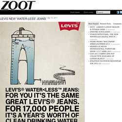 LEVIS NEW 'WATER-LESS' JEANS – Zoot Magazine