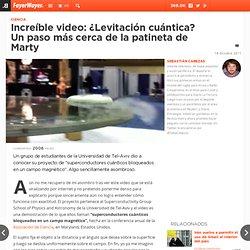 Increíble video: ¿Levitación cuántica? Un paso más cerca de la patineta de Marty