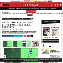 La lévitation acoustique entre dans l'ère de la précision - Science-et-vie.com
