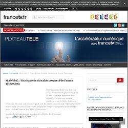 LeWeb12 : Visite privée du salon connecté de France Télévisions